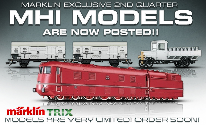 Marklin Exclusive 2nd Quarter MHI models are now posted!