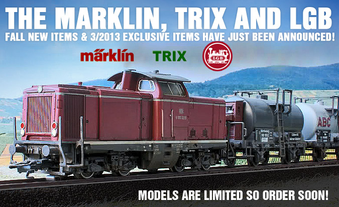 Marklin, Trix and LGB Fall new items & 3/2013 Exclusive items have just been announced!
