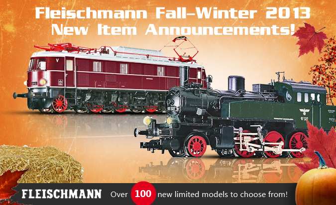 Fleischmann Fall-Winter 2013 New Item Announcements!
