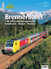 Brennerbahn 150 years of the Alps: Innsbruck - Bolzano - Verona